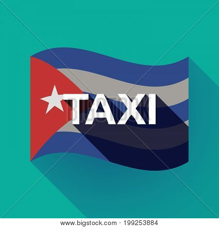 Long Shadow Cuba Flag With    The Text Taxi