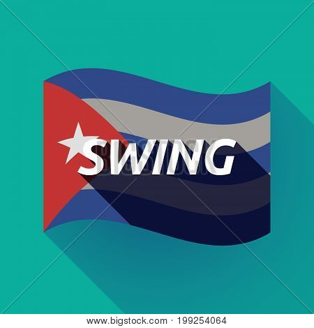 Long Shadow Cuba Flag With    The Text Swing
