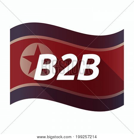 Isolated North Korea Flag With    The Text B2B