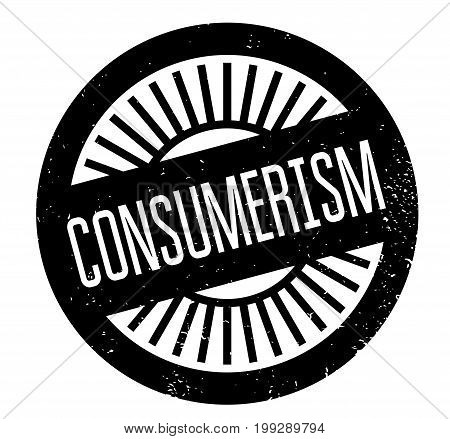 Consumerism rubber stamp. Grunge design with dust scratches. Effects can be easily removed for a clean, crisp look. Color is easily changed.