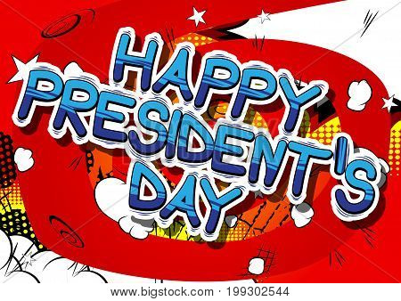 Happy President's Day - Comic book style phrase on abstract background.