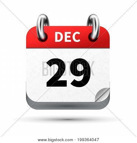 Bright realistic icon of calendar with 29 december date on white
