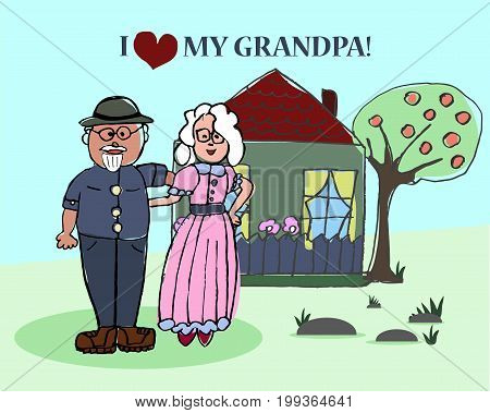 Happy grandparents together near their home. Grandparents day. Children's creativity. Vector hand drawn illustration. Text I love my grandpa!