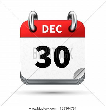 Bright realistic icon of calendar with 30 december date on white