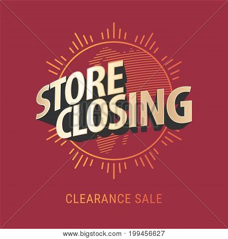Store closing vector banner, illustration. Template eye catching design element for clearance sale