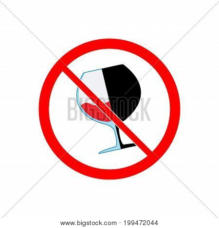 No alcohol drinks icon. Silhouette black wineglass in red circle. Sign on white background. Label notice no do wine. Symbol forbidden beverage. Mark warning. Flat vector image. Vector illustration