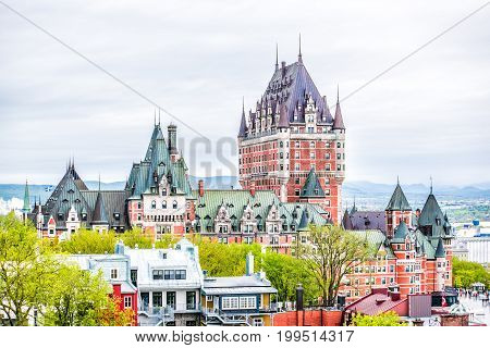 Quebec City, Canada - May 30, 2017: Cityscape Or Skyline Of Chateau Frontenac And Old Town