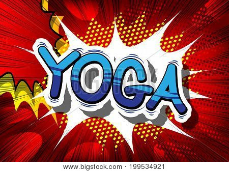 Yoga - Comic book style phrase on abstract background.
