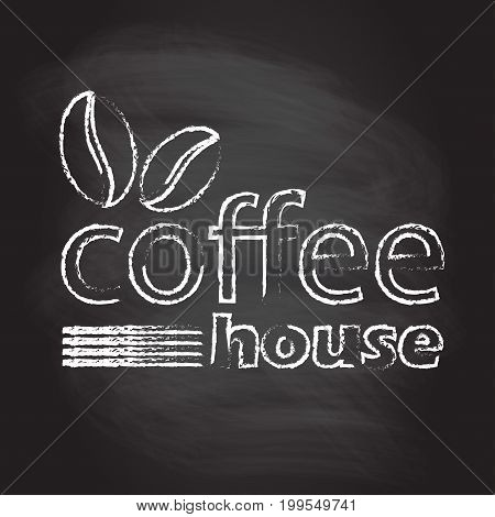 Coffee house sign emblem or label with coffee beans isolated on blackboard texture with chalk rubbed background. Cafe decoration template. Vector illustration.