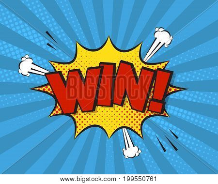 Win comic pop art background. Comic vector illustration. Winner poster concept. Pop art halftone background, funny explosion, graphic elements, text.