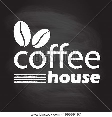 Coffee house icon with coffee beans. Menu restaurant template isolated on blackboard texture with chalk rubbed background. Cafe decoration template. Vector illustration.