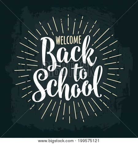 Welcome Back to School lettering with rays. Vintage vector engraving illustration. Vector vintage engraving illustration on dark background
