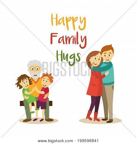vector happy family hugs lettering inscription on background of happy adult couple, grandfather and children hugging. Flat cartoon isolated illustration on a white background.