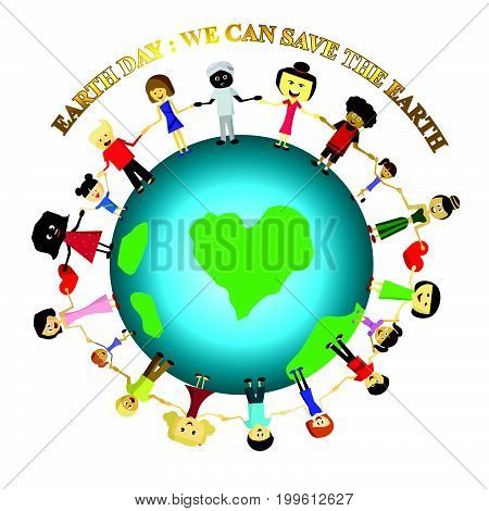 People save the earth Earth day concept