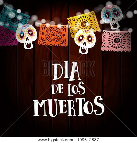 Dia de los Muertos, Day of the Dead or Halloween card, invitation with string of lights, sculls and paper cut party flags. Old wooden background, vector illustration background.