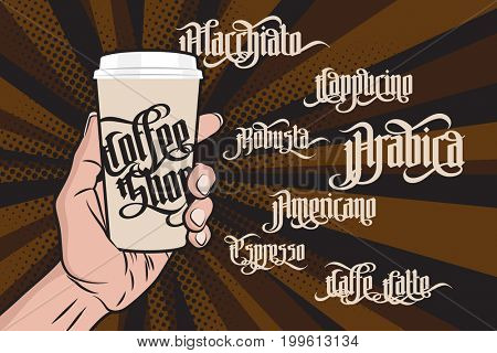 Coffee Labels Set. Paper Coffee Cup in Hand. Modern Gothic Style Font. Kinds of coffee drinks for menu