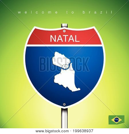 An Sign Road America Style with state of Brazil with Green background and message NATAL and map vector art image illustration