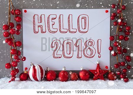 Label With English Text Hello 2018 For Happy New Year. Red Christmas Decoration Like Balls On Snow. Urban And Modern Cement Wall As Background With Snowflakes.