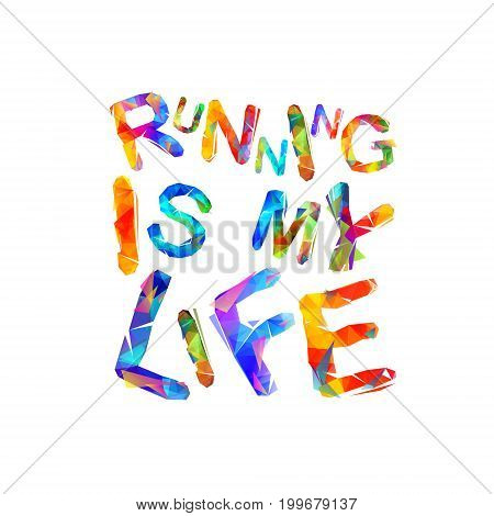 Running Is My Life. Vector Inscription