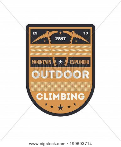 Outdoor climbing vintage isolated badge. Mountain explorer sign, touristic expedition label, nature hiking and trekking vector illustration
