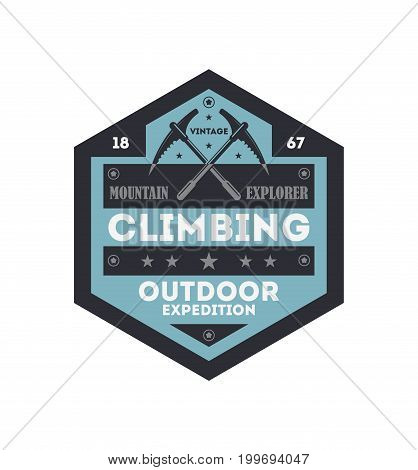 Outdoor rock climbing vintage isolated badge. Mountain explorer sign, touristic expedition label, nature hiking and trekking vector illustration