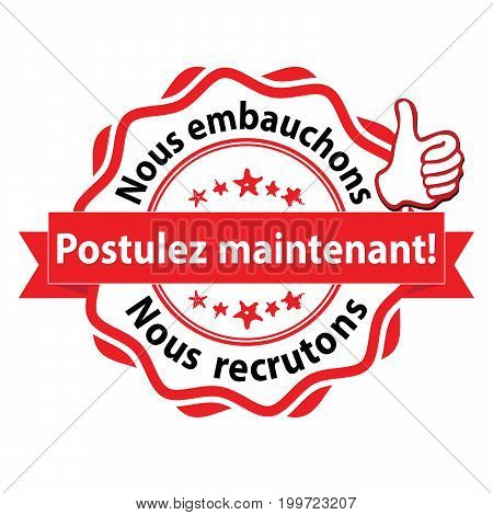 French job advertising - We are hiring, apply now! - French text - Nous embauchons, Postulez maintenant. Nous recrutons. Label / sticker / badge for print