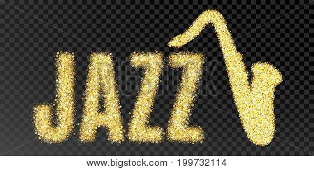 Gold glitter vector Inscription jazz and saxophone. Golden sparcle word jazz on black transparent background. Amber particles gold confetti musical instrument.
