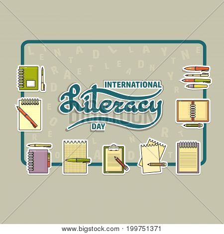 Vector illustration of International Literacy Day card. Notebook, pen and pencil. Handwritten word Literacy.
