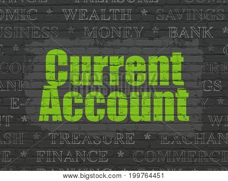 Currency concept: Painted green text Current Account on Black Brick wall background with  Tag Cloud