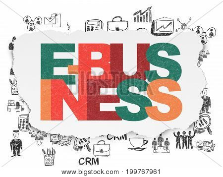 Business concept: Painted multicolor text E-business on Torn Paper background with  Hand Drawn Business Icons