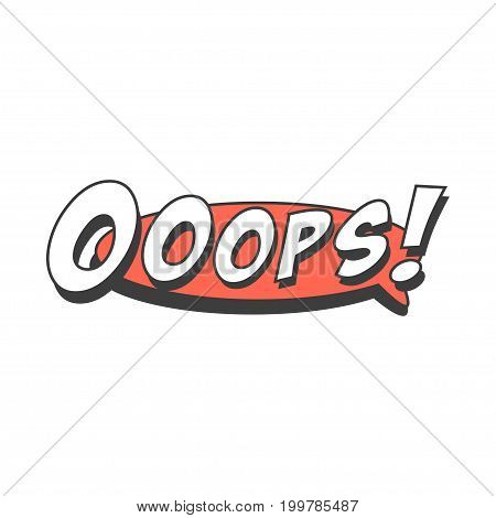 Ooops short phrase, speech bubble in retro style vector Illustration isolated on a white background