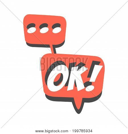 Ok short phrase, speech bubble in retro style vector Illustration isolated on a white background