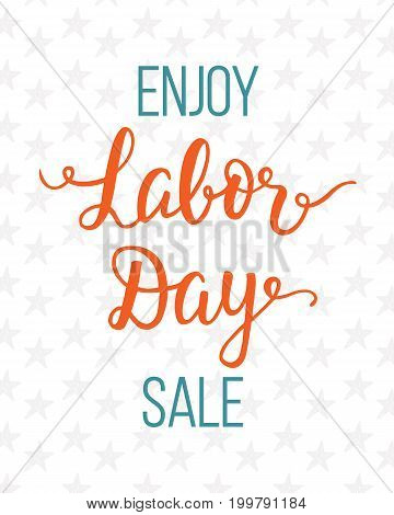 Labor day sale unique advertisement poster with handwritten lettering. Typography promotional design for online store, web site, placard, flyer, banner. Vector business template.