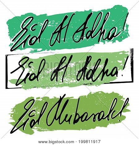 Three banners with hand written lettering Eid al-Adha on painted brush strokes in green colors of Islam. Greeting with Islamic Feast of Sacrifice Eid al-Adha. Vector illustration