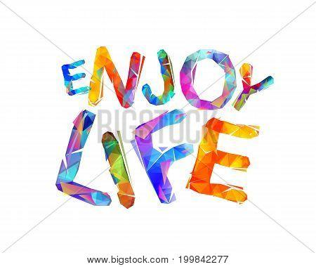 Enjoy Life. Vector Inspirational Slogan