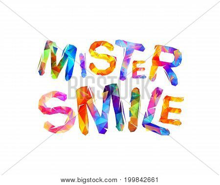 Mister Smile. Vector Triangular Letters
