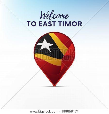 Flag of East Timor in shape of map pointer or marker. Welcome to East Timor. Vector illustration.