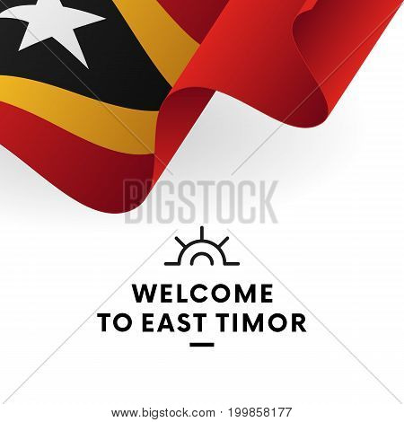 Welcome to East Timor. East Timor flag. Patriotic design. Vector illustration.
