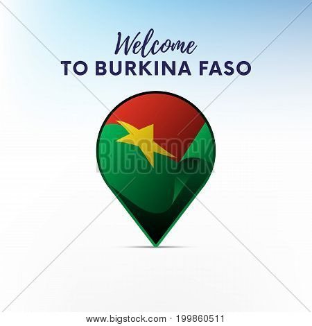Flag of Burkina Faso in shape of map pointer or marker. Welcome to Burkina Faso. Vector illustration.