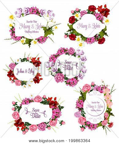 Wedding invitation Save the Date floral frame set. Flower bouquet of rose, peony, lily, orchid, narcissus, crocus, phlox, calla with decorative badge and copy space in center for greeting card design