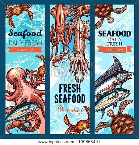 Seafood and fish market banner set. Fresh crab, salmon, shrimp, tuna, blue marlin, octopus, prawn, squid and sea turtle marine animal sketch poster for seafood restaurant menu, food packaging design