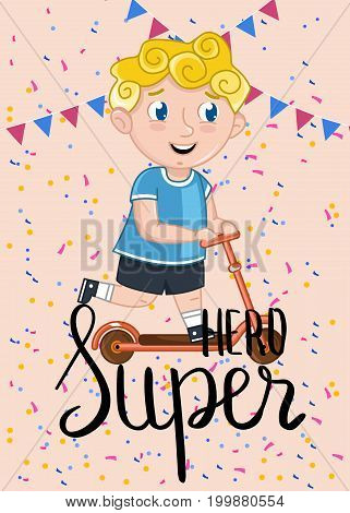 Super hero kids postcard with boy on kick scooter. Cute greeting card, birthday congratulation, event invitation. Interesting children life, happy childhood vector illustration in cartoon style