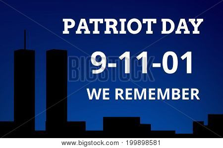 Patriot Day. We Remember. Background with towers.
