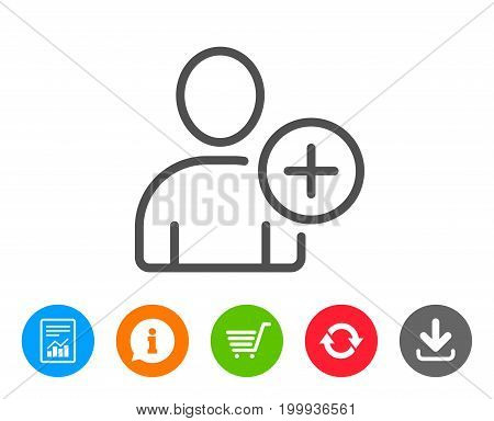 Add User line icon. Profile Avatar sign. Person silhouette symbol. Report, Information and Refresh line signs. Shopping cart and Download icons. Editable stroke. Vector