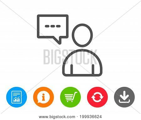 User communication line icon. Person with chat speech bubble sign. Human silhouette symbol. Report, Information and Refresh line signs. Shopping cart and Download icons. Editable stroke. Vector
