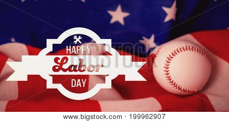 Digital composite image of happy labor day banner against baseball ball on crumbled national flag