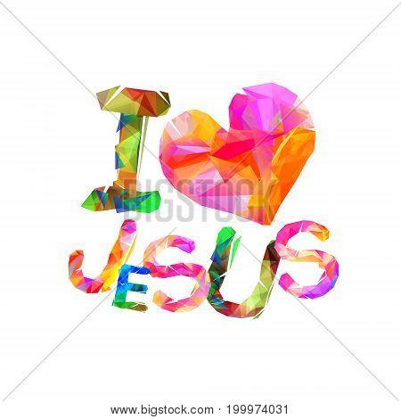 I love Jesus. Vector inscription of triangular letters