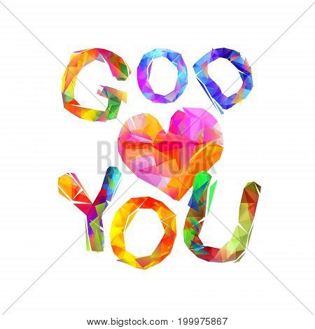 God Loves You. Vector Triangular Letters