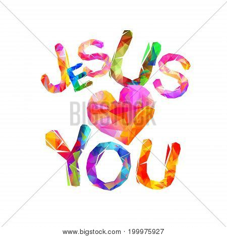 Jesus Loves You. Triangular Letters