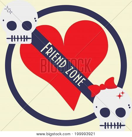 Friendzone relationship vector illustration: heart shape symbol and two cute skulls. Text Friend Zone. No Romantic sign.